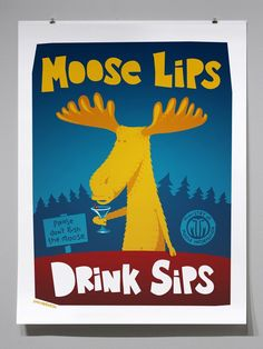 """""""Moose lips drink sips."""" A lesson we could all learn from."""