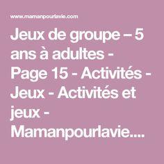 Jeux de groupe – 5 ans à adultes - Page 15 - Activités - Jeux - Activités et jeux - Mamanpourlavie.com
