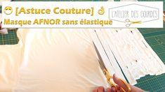 🧵 Astuces - Tuto 😷 Masque AFNOR sans élastiques et sans patron Diy Masque, Diy Clothes, About Me Blog, Tips, Youtube, Douleur Nerf, Organiser, Sewing, Patterns