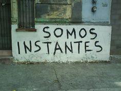 Somos instantes  #poetica #accion