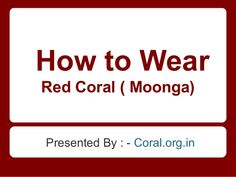 #RedCoral or #Moonga in Hindi correlates with relentless planet the Mars. The #Mars Planet signify the boldness, anger, belligerent, bestiality, self-confidence, physical strength. The red coral gemstone generates ill-effect if it is being positioned in the negative houses of a #native. http://goo.gl/of3AQH