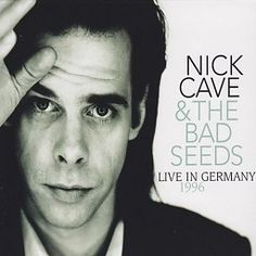Nick Cave & The Bad Seeds - Live In Germany 1996 (CD) #nickcave