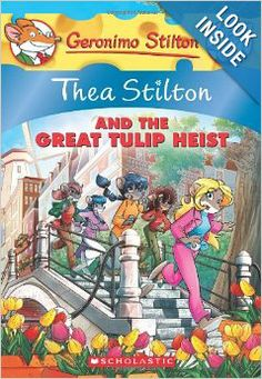 Thea Stilton and the Great Tulip Heist: A Geronimo Stilton Adventure: Thea Stilton: 9780545556286: Amazon.com: Books