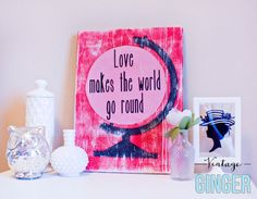 Love Makes the World Go Round Wood Sign