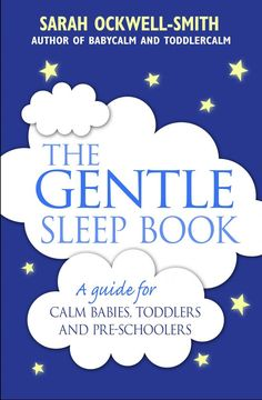 Booktopia has The Gentle Sleep Book, For calm babies, toddlers and pre-schoolers by Sarah Ockwell-Smith. Buy a discounted Paperback of The Gentle Sleep Book online from Australia's leading online bookstore. Toddler Sleep, Kids Sleep, Baby Sleep, Baby Baby, Child Sleep, Sleep Help, Got Books, Books To Read, Gentle Sleep Training