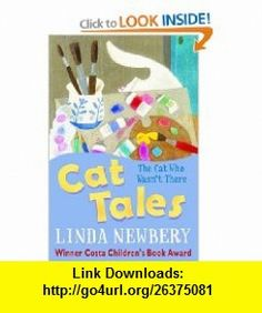 Cat Tales the Cat Who Wasnt There (9780746097328) Linda Newbery , ISBN-10: 0746097328  , ISBN-13: 978-0746097328 ,  , tutorials , pdf , ebook , torrent , downloads , rapidshare , filesonic , hotfile , megaupload , fileserve