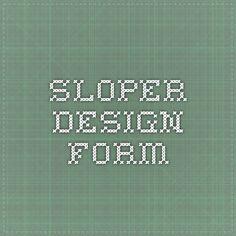 Sloper Design Form