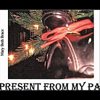 Mary Beth Brace | Present From My Pa
