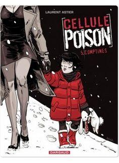 Avec ce 5e tome de Cellule Poison, Laurent Astier met le point final à un spectaculaire roman noir. Cellule Poison est une série qui nous pl...