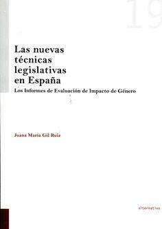 Gil Ruiz, Juana María.  Las nuevas técnicas legislativas en España : los informes de evaluación de género.  Tirant lo Blanch, 2012.  CA/E38.1 95