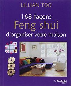168 façons feng shui d'organiser votre maison de Lillian Too https://www.amazon.fr/dp/2813205613/ref=cm_sw_r_pi_dp_U_x_bz7PAbJQ0JJ47