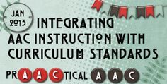 Integrating AAC Instruction with Curriculum Standards. Pinned by: M.Jenkins
