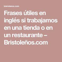 Frases útiles en inglés si trabajamos en una tienda o en un restaurante – Bristoleños.com