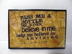 """Love the final quote. But, cork design in glass and have the letters taped to the inside of glass """"pass me a bottle mr jones"""""""