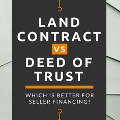What loan documentation should you be using in a seller financed real estate deal? A Land Contract, Deed of Trust, or something else entirely? Here are some ways to get the answers...