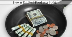 Eating real food on a budget is possible. Check out my best tips for eating real food on a budget.