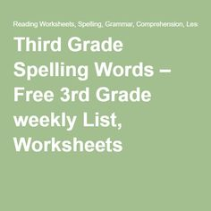 Third Grade Spelling Words – Free 3rd Grade weekly List, Worksheets