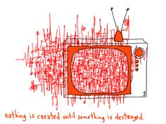 Nothing Is Created Until Something is Destroyed
