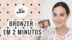 Bronzer em 2 minutos - TV Beauté | Vic Ceridono