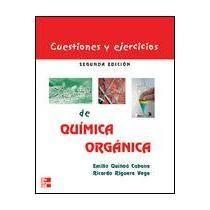 Cuestiones y ejercicios de química orgánica : una guía de estudio y autoevaluación / Emilio Quiñoá Cabana, Ricardo Riguera Vega