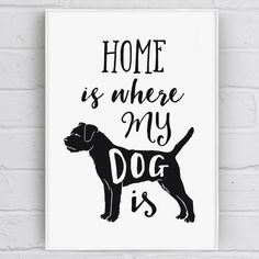 'Home Is Where My Dog Is' Dog Quote Print with Border Terrier