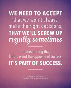 Failure is a part of success. Learn and keep being persistent. Forward is the right direction.