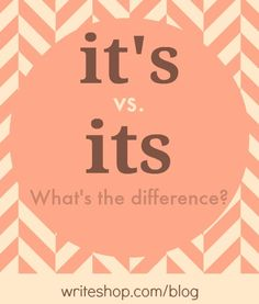 Its vs it's: Knowing the difference may not seem like a big deal, but using these two incorrectly can make you seem ignorant and uneducated!