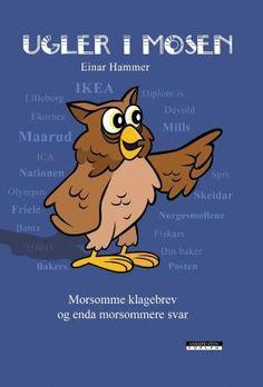 """""""Ugler i mosen! - morsomme klagebrev og enda morsommere svar"""" av Einar Hammer 'A Book of Letters'"""