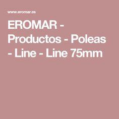 EROMAR - Productos - Poleas - Line - Line 75mm