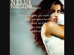 """I don't know what it is, but this song always puts me in a good mood. Nelly Furtado-""""Maneater"""""""