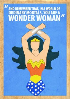 """""""And remember that, in a world of ordinary mortals, you are a Wonder Woman."""" from the Pilot of the 1975 """"The New Original Wonder Woman"""" series with Lynda Carter. Wonder Woman Funny, Wonder Woman Quotes, Wonder Women, Super Woman Quotes, Supergirl, Karate Kid, Lynda Carter, Illustrations, Girl Power"""