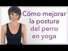 Cómo mejorar la postura del perro en yoga - YouTube