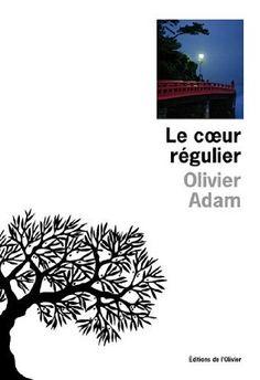 Le coeur régulier - Olivier Adam