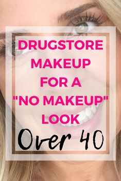 A No-Makeup look doesn't have to be beige and boring.  These are the best products at the drugstore that wear well on over-40 skin for a fresh, natural look.  #over40 #nomakeup #dupes