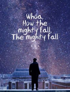 """The Mighty Fall by Fall Out Boy {•made by diana•}<-- alternatively: """"stars, in their multitudes..."""""""