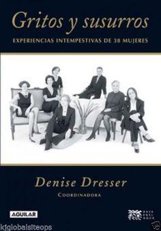 GRITOS Y SUSURROS   DENISE DRESSER        SIGMARLIBROS