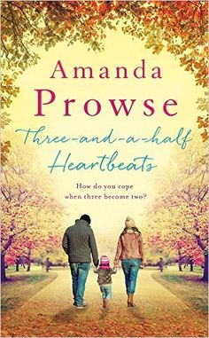 Three-and-a-Half Heartbeats eBook: Amanda Prowse: Amazon.co.uk: Kindle Store