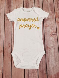 Answered Prayer Gold Sparkle baby girl tee,sparkle Tee, going home outfit, newborn bodysuit, baby shower gift,sparkle shirt by SnowSew on Etsy https://www.etsy.com/listing/229384654/answered-prayer-gold-sparkle-baby-girl