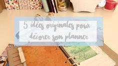 5 façons originales de décorer son planner