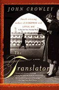 The Translator by John Crowley: A novel of tremendous scope and beauty, The Translator tells of the relationship between an exiled Russian poet and his American translator during the Cuban missile crisis, a time when a writer's words — especially forbidden ones — could be powerful enough to change the...