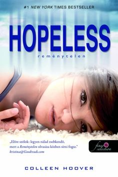 Colleen Hoover: Hopeless It's the most beautiful book i've ever read. Hopeless Colleen Hoover, Books To Read, My Books, Types Of Books, Reading Quotes, Read More, New York Times, Collie, Four Square
