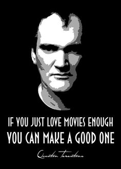 Famous quote by Quentin Tarantino Quentin Tarantino Quotes, Filmmaking Quotes, Film School, Cult Movies, Film Movie, Movie Scene, Fanart, Film Quotes, Love Movie
