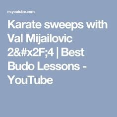 Karate sweeps with Val Mijailovic 2/4 | Best Budo Lessons - YouTube