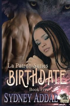 BirthDate (La Patron, the Alphas Alpha) (Volume 5) by Sydney Addae. When you're the top wolf on the continent with the backing of the Goddess, how does an enemy topple your kingdom? By challenging you to a fight? No. By changing the rules. In BirthDate, Silas goes to destroy the laboratory that has been a hub of wolf experiments and Asia's former residence. Jasmine and Asia are linked in a way that no one can explain. But their connection proves to be critical to saving the young warrior…