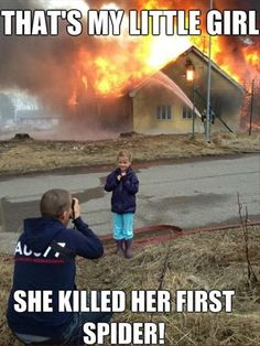 Lol the little girl will Be me when I find a big Spider!!!
