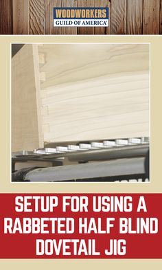 Everyone loves the handsome, distinguished look of dovetails, and on top of that they are an extremely strong, durable joint. Half blind dovetails are commonly used in drawer construction, and when overlay doors are desired, a rabbeted half blind joint is used. Using a dovetail jig and router is definitely the way to go when making rabbeted half-blind dovetails.