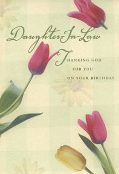 Birthday wishes for daughter-in-law: wish your son's wife a happy birthday by… Birthday Wishes For Friend, Birthday Blessings, Birthday Wishes Quotes, Birthday Messages, Happy Birthday Cards, Birthday Greeting Cards, Daughter In Law Quotes, Birthday Daughter In Law, Teacher Birthday Gifts