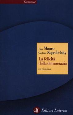 Prezzi e Sconti: La #felicità della democrazia. un dialogo -  ad Euro 8.07 in #Laterza #Media libri politica attualita