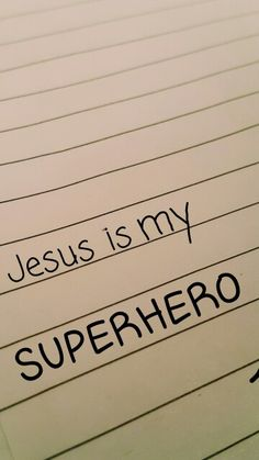 Jesus is my  SUPERHERO! Pinners, who is your's?