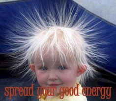 SEED OF HAIR RAISING OPTIMISM~ Spread so much positive energy in the world that it makes peoples' hair stand on end. Sharing optimism is like giving others a gentle static reminder that we are all connected at an energetic level.
